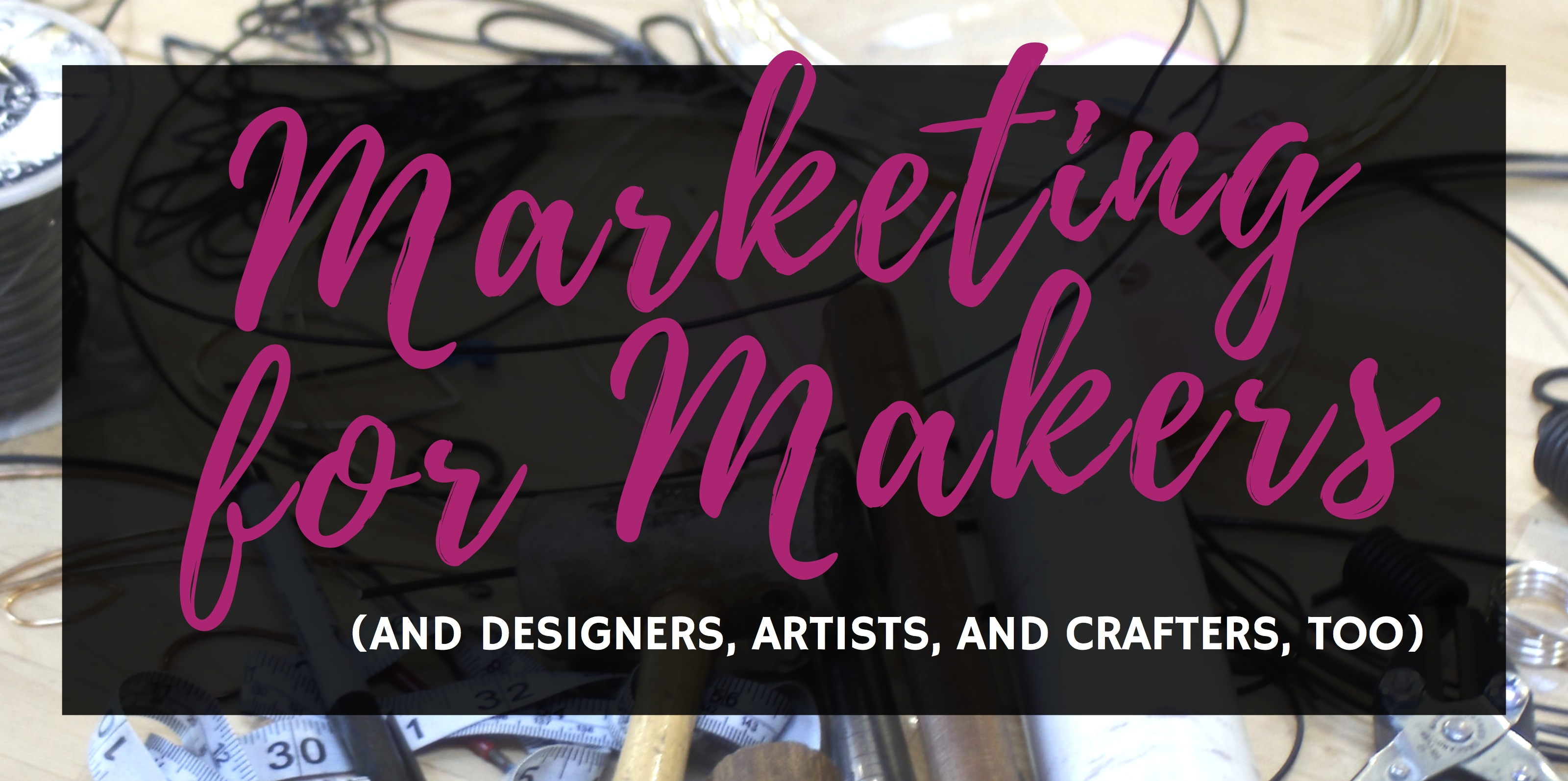 Marketing for Makers